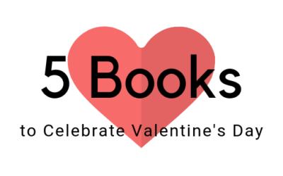 5 Books to Celebrate Valentine's Day