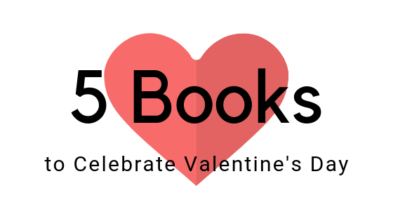 5 Books to Celebrate Valentine's Day