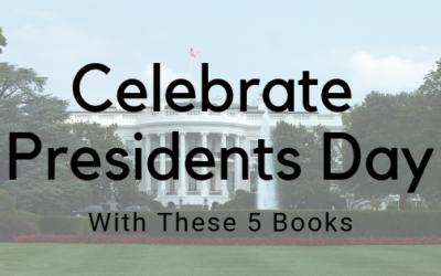 Celebrate Presidents Day With These Five Books