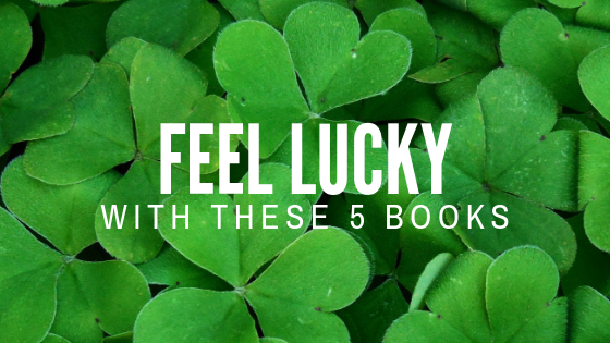 Feel Lucky With These 5 Books