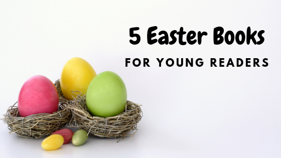 5 Easter Books for Young Readers